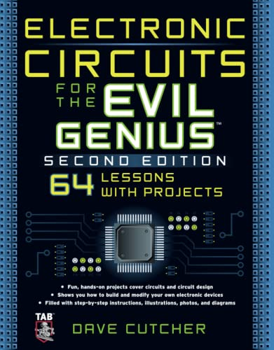 9780071744126: Electronic Circuits for the Evil Genius: 64 Lessons With Projects