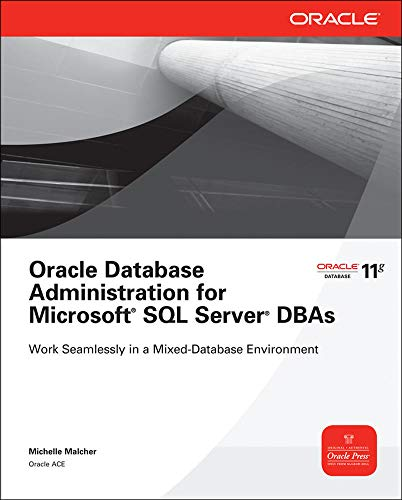 Oracle Database Administration for Microsoft SQL Server: Michelle Malcher