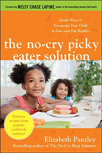 9780071744362: The No-Cry Picky Eater Solution: Gentle Ways to Encourage Your Child to Eat―and Eat Healthy