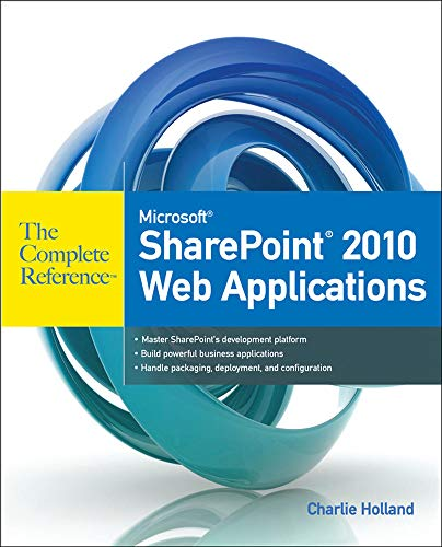 9780071744560: Microsoft SharePoint 2010 Web Applications The Complete Reference
