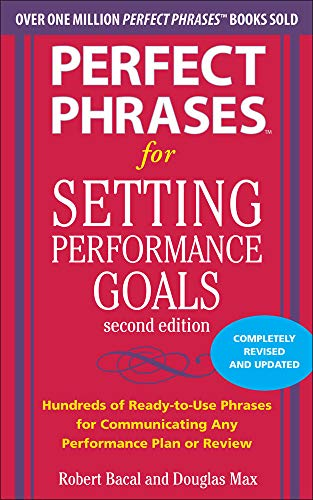 9780071745055: Perfect Phrases for Setting Performance Goals, Second Edition (Perfect Phrases Series)