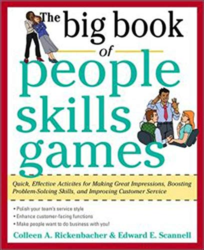 9780071745093: The Big Book of People Skills Games: Quick, Effective Activities for Making Great Impressions, Boosting Problem-Solving Skills and Improving Customer ... Problem-Solving and Improved Customer Serv