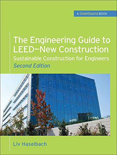 9780071745123: The Engineering Guide to LEED-New Construction: Sustainable Construction for Engineers (GreenSource)