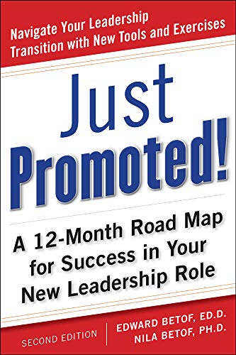 9780071745253: Just Promoted! A 12-Month Road Map for Success in Your New Leadership Role, Second Edition (Business Skills and Development)