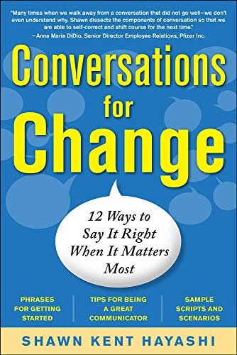 9780071745284: Conversations for Change: 12 Ways to Say it Right When It Matters Most