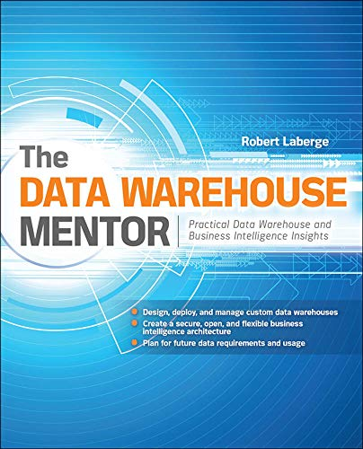 9780071745321: The Data Warehouse Mentor: Practical Data Warehouse and Business Intelligence Insights