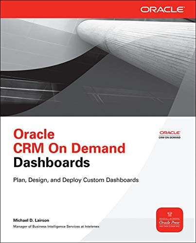 9780071745345: Oracle CRM On Demand Dashboards (Oracle Press)