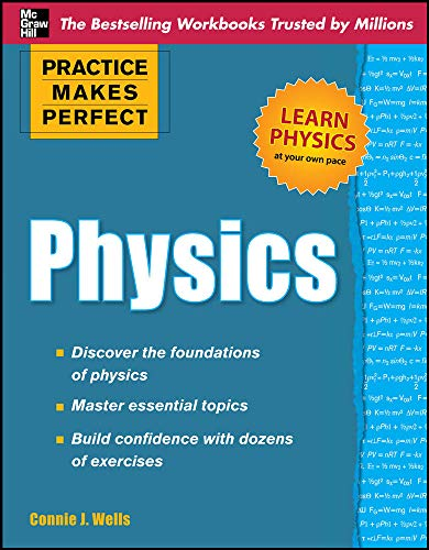 Practice Makes Perfect Physics (Practice Makes Perfect: Connie J. Wells