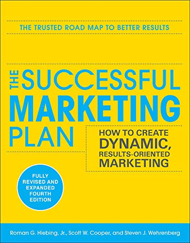 9780071745574: The Successful Marketing Plan: How to Create Dynamic, Results Oriented Marketing, 4th Edition