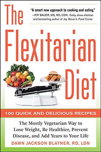 9780071745796: The Flexitarian Diet: The Mostly Vegetarian Way to Lose Weight, Be Healthier, Prevent Disease, and Add Years to Your Life