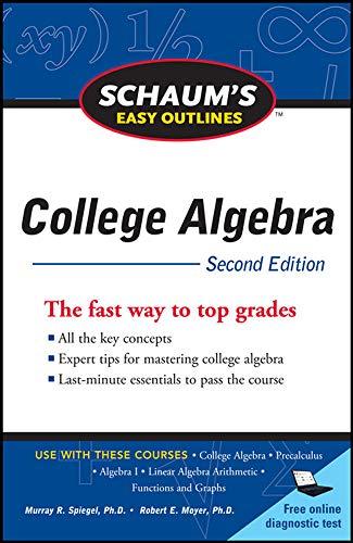 9780071745840: Schaum's Easy Outline of College Algebra, Second Edition (Schaum's Easy Outlines)