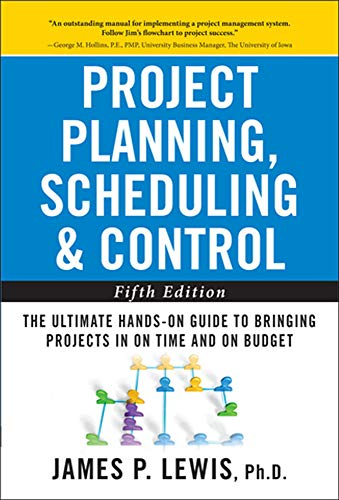 9780071746526: Project Planning, Scheduling, and Control: The Ultimate Hands-On Guide to Bringing Projects in On Time and On Budget , Fifth Edition (Business Books)