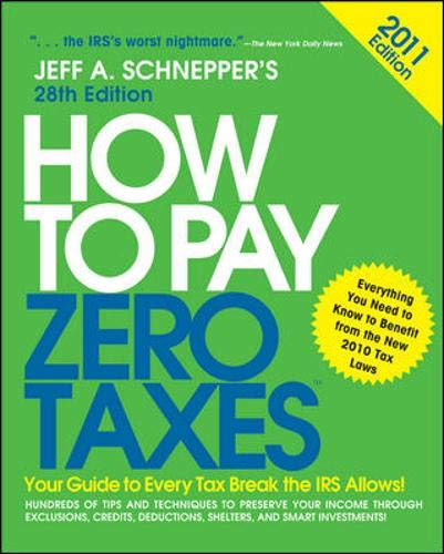 9780071746588: How to Pay Zero Taxes 2011: Your Guide to Every Tax Break the IRS Allows!