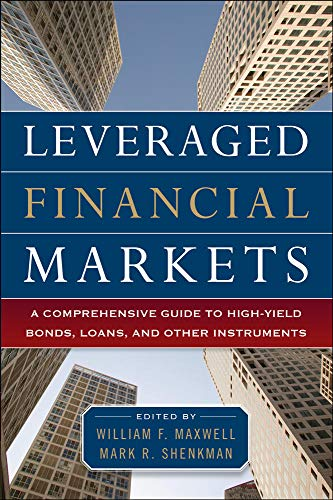 9780071746687: Leveraged Financial Markets: A Comprehensive Guide to Loans, Bonds, and Other High-Yield Instruments (McGraw-Hill Financial Education Series)
