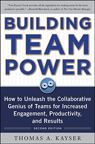 9780071746748: Building Team Power: How to Unleash the Collaborative Genius of Teams for Increased Engagement, Productivity, and Results