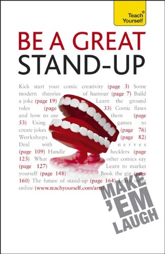 9780071747653: Be a Great Stand-Up: A Teach Yourself Guide (Teach Yourself: Reference)