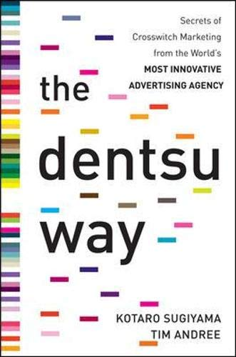 9780071748124: The Dentsu Way: Secrets of Cross Switch Marketing from the World�s Most Innovative Advertising Agency