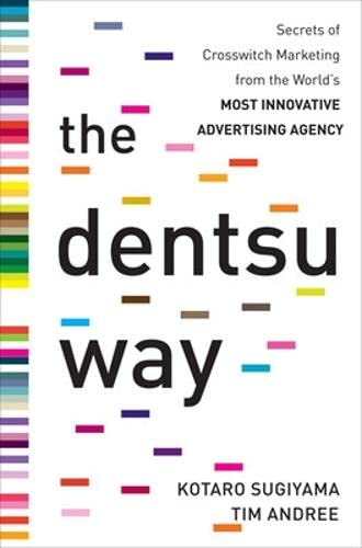 9780071748124: The Dentsu Way:  Secrets of Cross Switch Marketing from the World's Most Innovative Advertising Agency