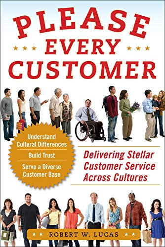 9780071748360: Please Every Customer: Delivering Stellar Customer Service Across Cultures