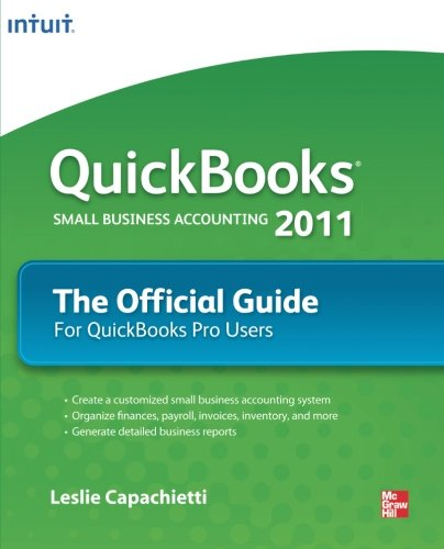 9780071748599: QuickBooks 2011: The Official Guide for QuickBooks Pro Users (QuickBooks: The Official Guide)
