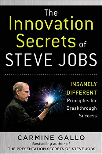 7a6b37cb345 The Innovation Secrets of Steve Jobs: Insanely: Gallo, Carmine. Imagen de  archivo