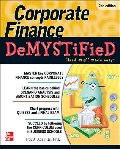 Corporate Finance Demystified 2/E: Troy Adair