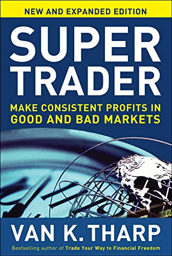 9780071749084: Super Trader, Expanded Edition: Make Consistent Profits in Good and Bad Markets