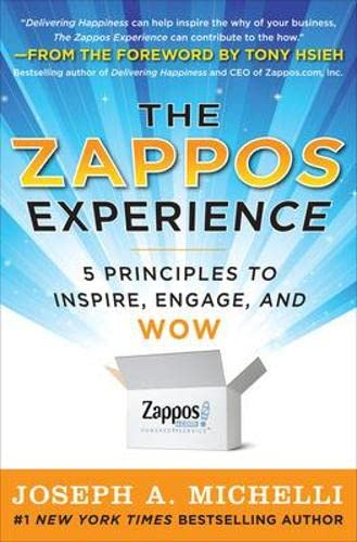 9780071749589: The Zappos Experience: 5 Principles to Inspire, Engage, and WOW