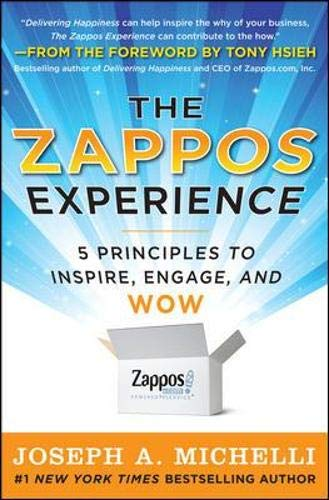 9780071749589: The Zappos Experience: 5 Principles to Inspire, Engage, and WOW (Business Books)