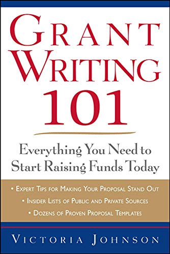 Grant Writing 101: Everything You Need to Start Raising Funds Today: Johnson, Victoria