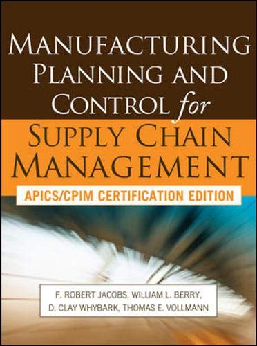 Manufacturing Planning and Control for Supply Chain: F. Robert Jacobs;