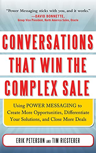 9780071750905: Conversations That Win the Complex Sale: Using Power Messaging to Create More Opportunities, Differentiate your Solutions, and Close More Deals (Marketing/Sales/Advertising & Promotion)