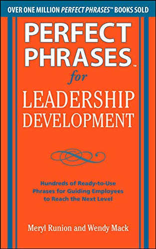 9780071750943: Perfect Phrases for Leadership Development: Hundreds of Ready-to-Use Phrases for Guiding Employees to Reach the Next Level (Perfect Phrases Series)