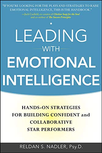 9780071750950: Leading with Emotional Intelligence: Hands-On Strategies for Building Confident and Collaborative Star Performers