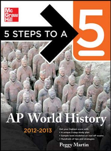 9780071750974: 5 Steps to a 5 AP World History, 2012-2013 Edition (5 Steps to a 5 on the Advanced Placement Examinations Series)