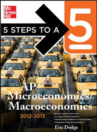 9780071751223: 5 Steps to a 5 AP Microeconomics/Macroeconomics, 2012-2013 Edition (5 Steps to a 5 on the Advanced Placement Examinations Series)