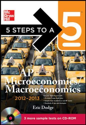 9780071751261: 5 Steps to a 5 AP Microeconomics/Macroeconomics with CD-ROM, 2012-2013 Edition (5 Steps to a 5 on the Advanced Placement Examinations Series)