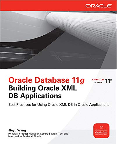 9780071751292: Oracle Database 11g Building Oracle XML DB Applications (Oracle Press)