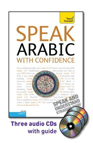 Speak Arabic with Confidence with Three Audio CDs: A Teach Yourself Guide (Teach Yourself Level 2) (0071751505) by Jane Wightwick; Mahmoud Gaafar