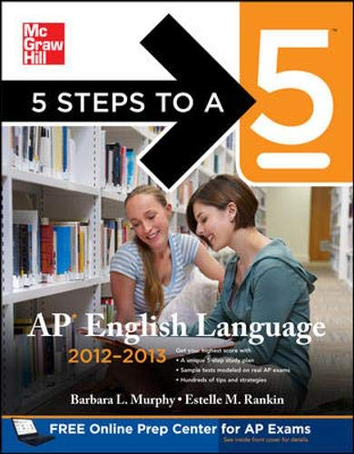 9780071751544: 5 Steps to a 5 AP English Language, 2012-2013 Edition (5 Steps to a 5 on the Advanced Placement Examinations Series)