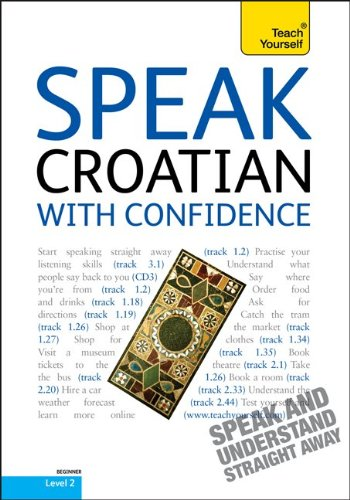 9780071751599: Speak Croatian with Confidence with Three Audio CDs: A Teach Yourself Guide
