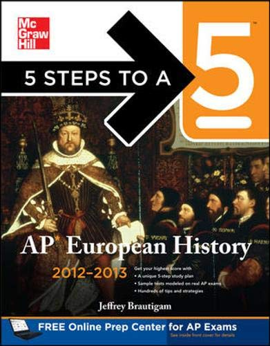 9780071751605: 5 Steps to a 5 AP European History, 2012-2013 Edition (5 Steps to a 5 on the Advanced Placement Examinations Series)