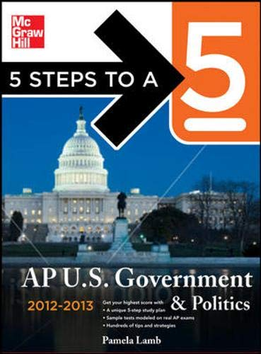 9780071751636: 5 Steps to a 5 AP US Government and Politics, 2012-2013 Edition (5 Steps to a 5 on the Advanced Placement Examinations Series)