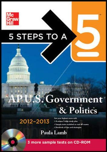 9780071751674: 5 Steps to a 5 AP US Government and Politics with CD-ROM, 2012-2013 Edition (5 Steps to a 5 on the Advanced Placement Examinations Series)