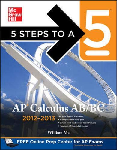 9780071751728: 5 Steps to a 5 AP Calculus AB & BC, 2012-2013 Edition (5 Steps to a 5 on the Advanced Placement Examinations Series)