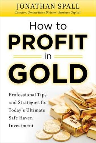 9780071751957: How to Profit in Gold:  Professional Tips and Strategies for Today's Ultimate Safe Haven Investment