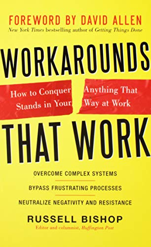 9780071752039: Workarounds That Work: How to Conquer Anything That Stands in Your Way at Work (Business Skills and Development)