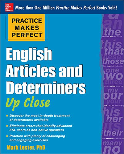 9780071752060: Practice Makes Perfect English Articles and Determiners Up Close (Practice Makes Perfect Series)
