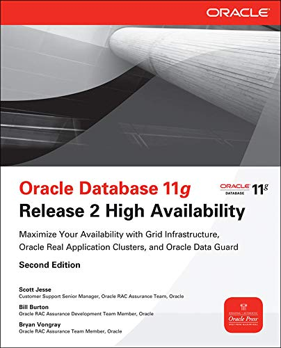 9780071752084: Oracle Database 11g Release 2 High Availability: Maximize Your Availability with Grid Infrastructure, RAC and Data Guard
