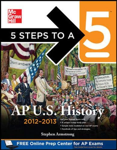 9780071752138: 5 Steps to a 5 AP US History, 2012-2013 Edition (5 Steps to a 5 on the Advanced Placement Examinations Series)